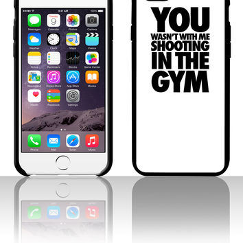 You Wasn't With Me Shooting In The Gym 5 5s 6 6plus phone cases