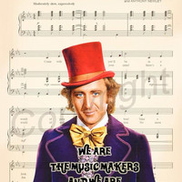 Willy Wonka and the Chocolate Factory Music Makers Dreamers of Dreams Pure Imagination Sheet Music Art Print