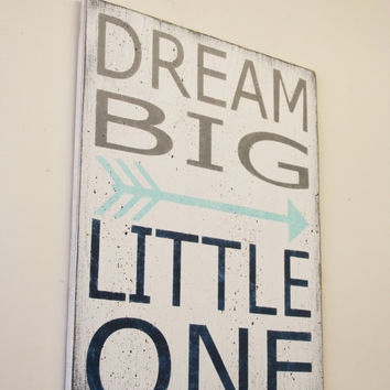 Dream Big Little One Wood Sign Boys Nursery Wall Art Nursery Decor Rustic Nursery Tribal Arrow Nursery Distressed Wood Wall Decor Baby Gift