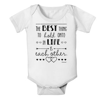 The Best Thing to Hold Onto in Life is Each Other - Distressed Baby Romper Bodysuit