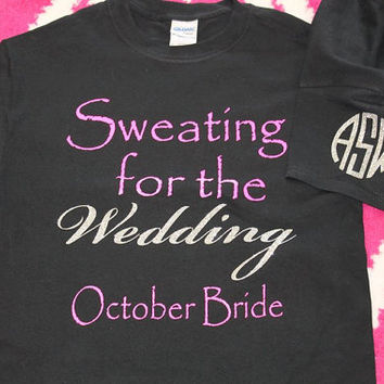 Sweating for the Wedding Custom Shirt with GLITTER vinyl and monogram initials.