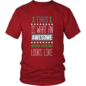 Medical Assistant Shirt - This is what an awesome Medical Assistant looks like - Profession Gift