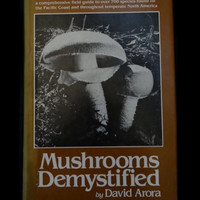 Mushrooms Demystified by David Arora (Hardcover)