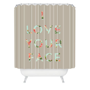Allyson Johnson Floral I Love Your Face Shower Curtain