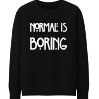 Unisex Men Women#034; NORMAL IS BORING #034;FUNNY Sweatshirt Jumper Sweater - BLACK