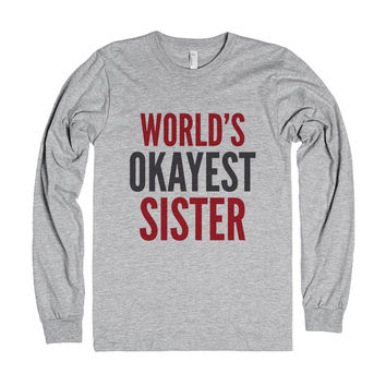 World's Okayest Sister Long Sleeve T-Shirt (Idb802325)