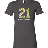 21 And Ready to Have Fun Twenty First Birthday Shirt