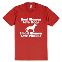 Real Women Love Dogs Smart Women Love Pitbulls (T Shirt)-T-Shirt