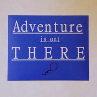 Adventure Is Out There Art Print. 8x10 Typography Print.