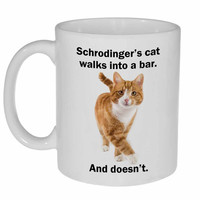 Schrodinger's Cat Walks Into a Bar, and Doesn't Coffee or Tea Mug