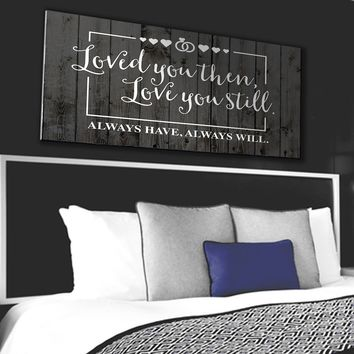 Loved You Then Love You Still Art Ready To Hang Free Shipping