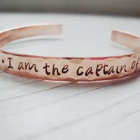 OTH quote I am the master of my fate, I am the captain of my soul copper cuff