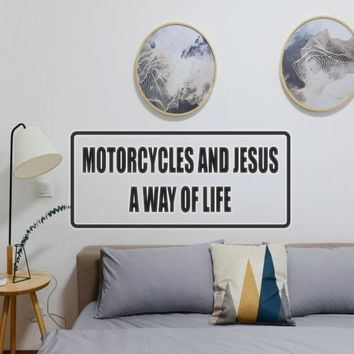 Motorcycles and Jesus a Way of Life Vinyl Wall Decal - Removable