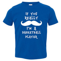 If You Really Mustache Im A Basketball Player Youth Toddler Infant T Shirt for Basketball Fans Fun Shirt for Kids Newborns