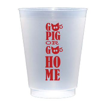 Go Pig or Go Home Shatterproof Cups