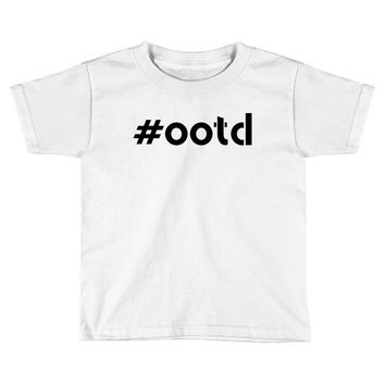 Ootd Outfit Of The Day Toddler T-shirt