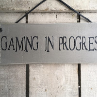 Funny Sign. Funny gift. Gaming in Progress. Xbox Fan Gift.