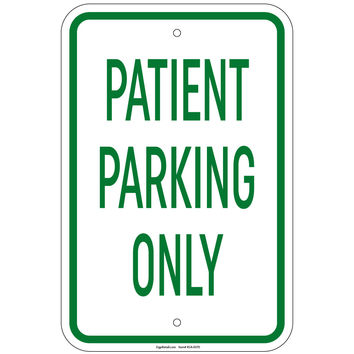 Heavy Gauge Patient Parking Only Sign 12 x 18 inch Aluminum Signs Retail Store