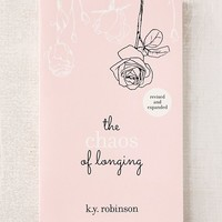 The Chaos of Longing By K.Y. Robinson   Urban Outfitters