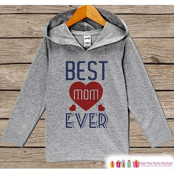 Kids Mother's Day Outfit - Best Mom Ever Hoodie - Navy Blue & Red Pullover - Kids Happy Mothers Day Gift - Grey Toddler Hoodie Infant Hoodie