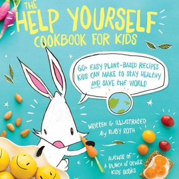 The Help Yourself Cookbook for Kids by Ruby Roth - The Herbivore Clothing Co.