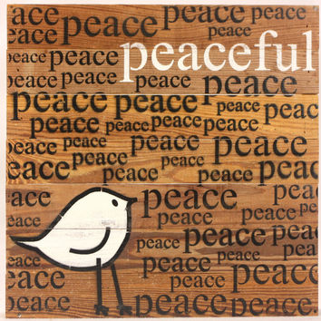 Peaceful (Peace Peace Peace) - Reclaimed Repurposed Wood Wall Decor Art with Bird - 14-in
