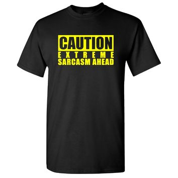 Caution Extreme Sarcasm Ahead on a Black Short Sleeve T Shirt