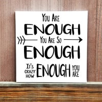 You Are Enough Custom Wall Art, Hand Painted Canvas, Custom Quote Art,Wall Hanging, Gift for Friend,Home Decor,Gift for Teacher, Inspiration