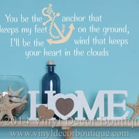 You be the anchor Vinyl Wall Quote Decal Wall Words Wall art Vinyl Lettering Vinyl Decal You be the anchor that keeps my feet on the ground