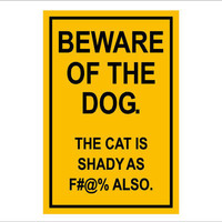 Beware of the Dog the Cat is Shady sign
