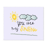 "You Are My Sunshine 6"" x 7"" Glasses Cloth - 6"" x 7"" Glasses Cloth"
