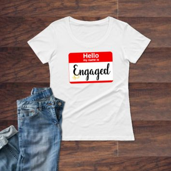 Hello, My name is ENGAGED bride funny Ladies T-Shirt