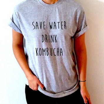Save water drink kombucha T-Shirt Unisex for women fashion gift to her present funny slogan saying cute top teen clothes  workout tee