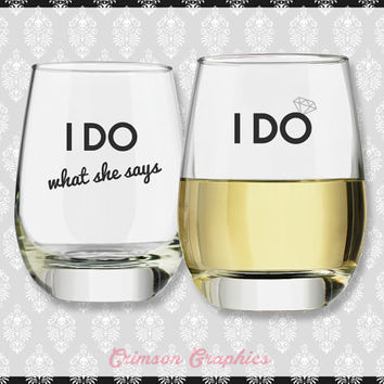 I Do I Do What She Says Wedding Gift Set || Stemless Wine Glasses Set of 2
