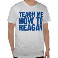 Teach Me How To Reagan Shirt Blue Letters from Zazzle.com