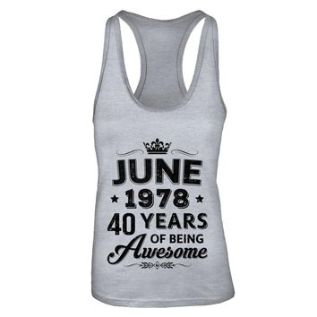 June 1978 40Th Birthday Gift Vintage Being Awesome