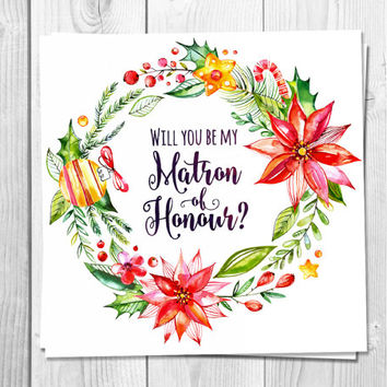 Christmas Will You Be My Matron of honor card Printable Wedding Wreath,  Chirstmas Wedding, Floral Greeting Card, Bridesmaid Wreath