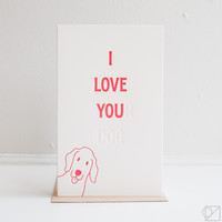 I Love You(r Dog) Greeting Card