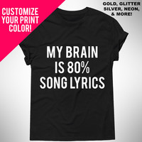 My Brain Is 80% Song Lyrics, Graphic Tshirt For Men & Women, Womens Graphic Tee, Metallic Gold, Glitter, Neon Print