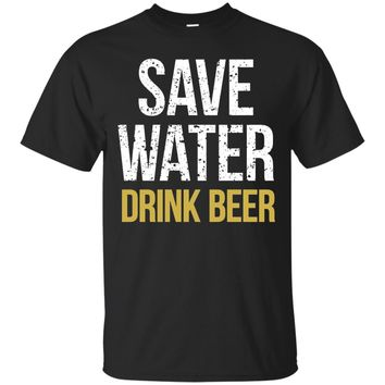 Save Water Drink Beer humor t-shirt