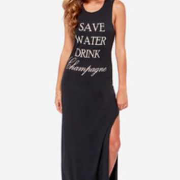 Brokedown Save Water Drink Champagne Black Maxi Dress