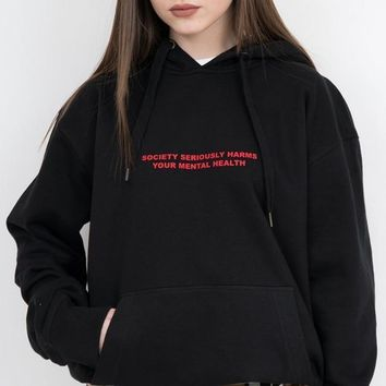 """""""Society Seriously Harms Your Mental Health"""" Hoodie"""