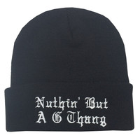NOTHIN' BUT A G THANG BEANIE