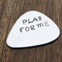 Play for Me Guitar Pick Gift Guitar Pick Hand Stamped Stainless Steel Gift Guitar Pick Musician Gift Guitar Pick Father's Day Birthday Guitar Pick