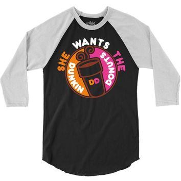 She Wants The D Dunkin Donuts 3/4 Sleeve Shirt