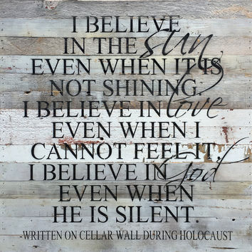 I Believe... Words of Inspiration Written on a Cellar Wall During Holocaust (White with Black Text) Oversized Reclaimed Repurposed Wood Wall Decor Art - 28-in x 28-in