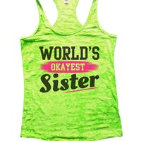 World's Okayest Sister Burnout Tank Top By Funny Threadz