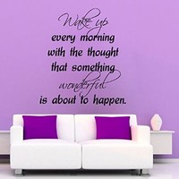 Wall Decals Vinyl Decal Sticker Beauty Salon Quote Wake up Every Morning with the Thought That Something Wonderful Is About to Happen Interior Design Art Murals Bedroom Living Room Decor