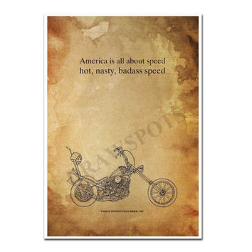 "HARLEY DAVIDSON Easy Rider 1969 quote ""America is all about speed..."" -  11.5x16"