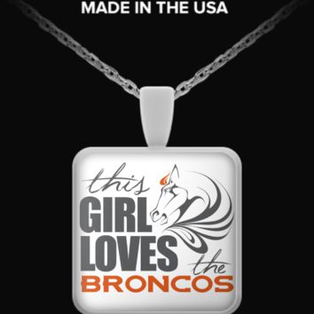 This girl loves the BRONCOS girlbroncos